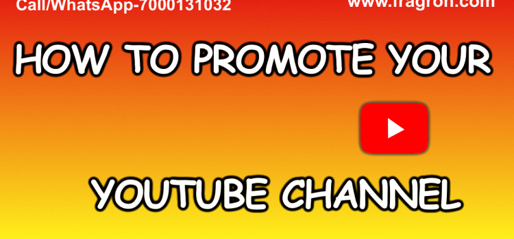 How to Promote Your YOUTUBE CHANNEL ?- YOUTUBE CHANNELको प्रमोट कैसे करें ?